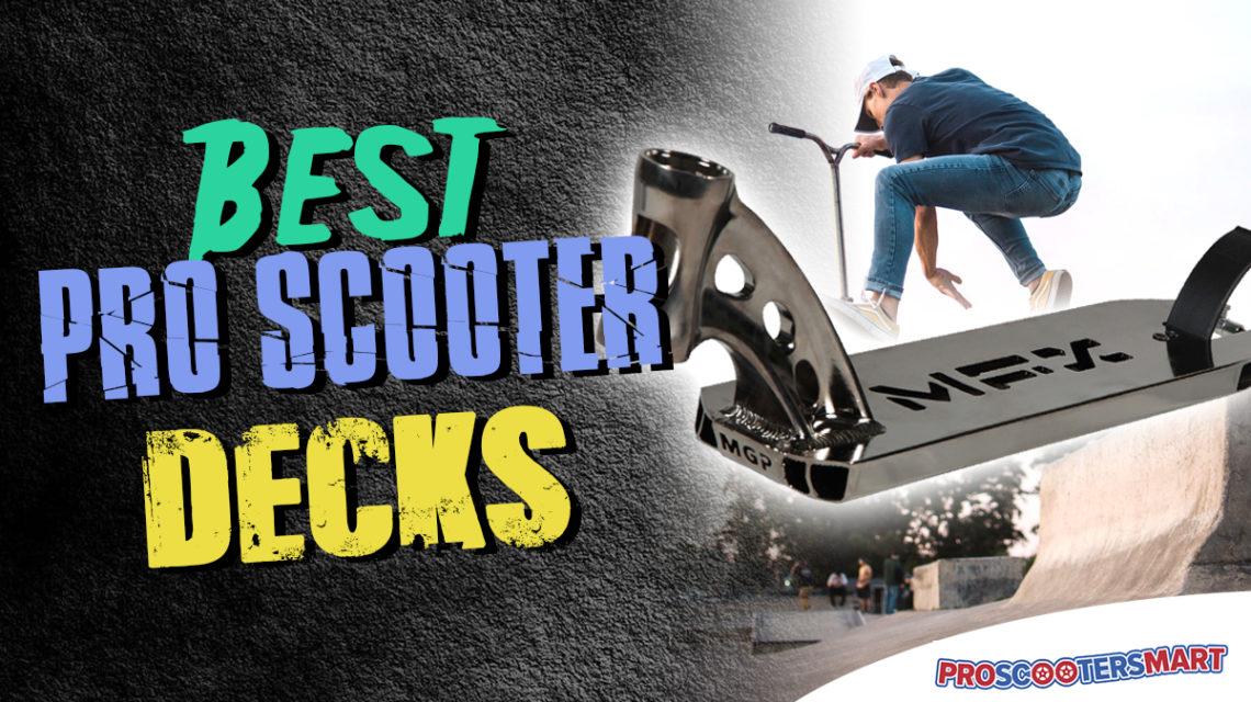 best pro scooter decks
