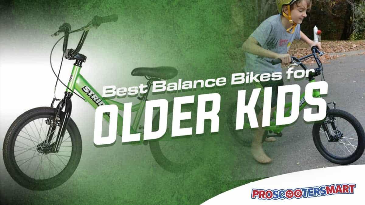 best balance bikes for older kids